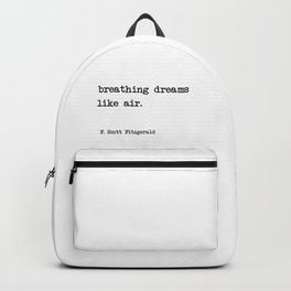 breathing dreams like air - F. Scott Fitzgerald Backpack