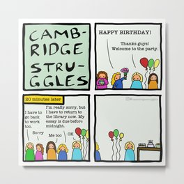 Cambridge struggles: Birthday party Metal Print