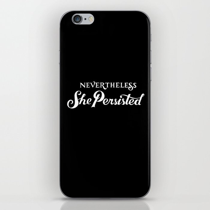 Nevertheless, She Persisted iPhone Skin