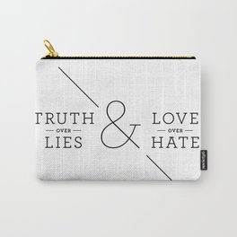 Truth over Lies & Love over Hate Carry-All Pouch