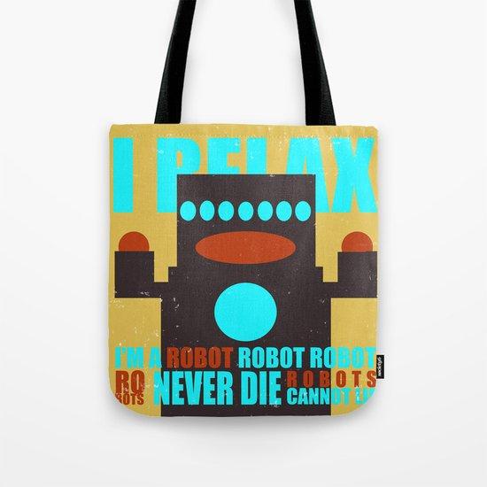 Robots Never Die Tote Bag
