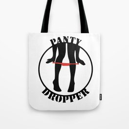 Panty Dropper Tote Bag