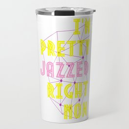 Jazzed Travel Mug