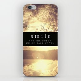 smile and the world smiles back at you iPhone Skin