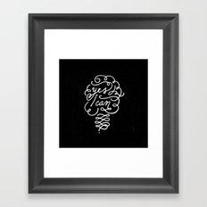 Yes I can! Framed Art Print