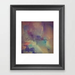 Earthly Attachments Framed Art Print