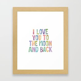 I Love You To The Moon and Back Watercolor Rainbow Design Inspirational Quote Typography Wall Decor Framed Art Print