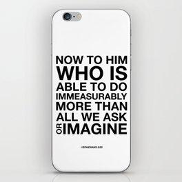 Immeasurably. Ephesians 3:20. iPhone Skin