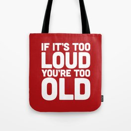 Too Loud Music Quote Tote Bag