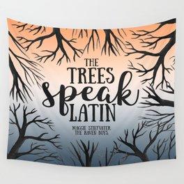 The trees speak latin - Maggie Stiefvater Wall Tapestry