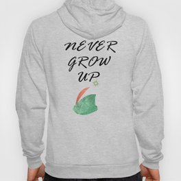 Never Grow Up - I Hoody
