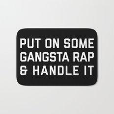 Gangsta Rap Funny Quote Bath Mat