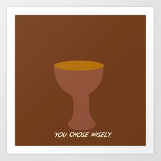 Indiana Jones - You Chose Wisely Art Print