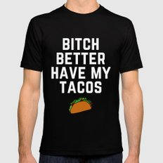 Bitch Better Have My Tacos Black Mens Fitted Tee MEDIUM