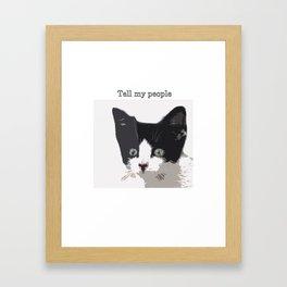 bully kitten tell my people Framed Art Print