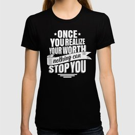 One You Know Your Worth Nothing Can Stop You T-shirt