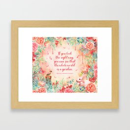 The whole world is a garden Framed Art Print