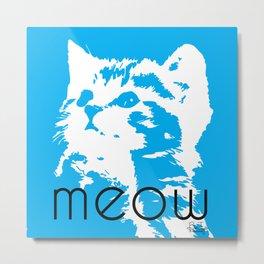 Meeooow Kitty Metal Print