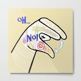 ASL Oh NO! Metal Print