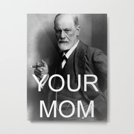 Your Mom Metal Print