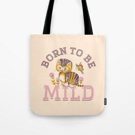 Born To Be Mild (Dusty Pink) Tote Bag