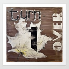 Turn 1 Over.. Art Print