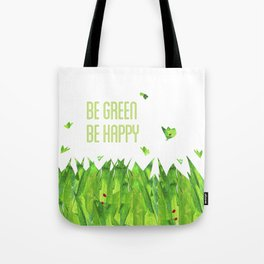 Be green, be happy Tote Bag