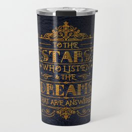 To the stars who listen Travel Mug