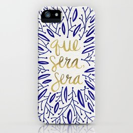 Whatever Will Be, Will Be – Navy & Gold iPhone Case