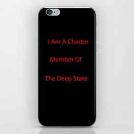Charter Member Of The Deep State iPhone Skin