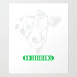 No Difference  Animal Rights Art Print