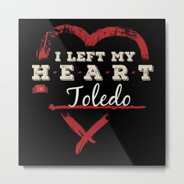 I Left My Heart In Toledo Pride Metal Print