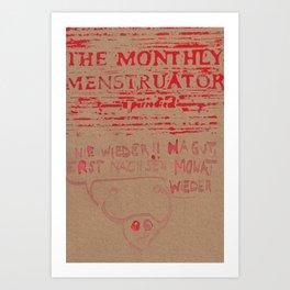 THE MONTHLY MENSTRUATOR - a periodical: nie wieder Art Print