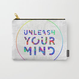Unleash Your Mind Carry-All Pouch