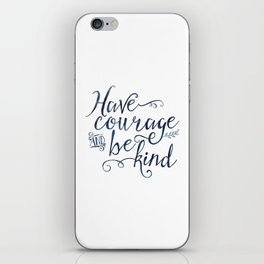 Have Courage and Be Kind (navy colorway) iPhone Skin