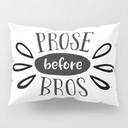 Prose Before Bros - Black On White Pillow Sham