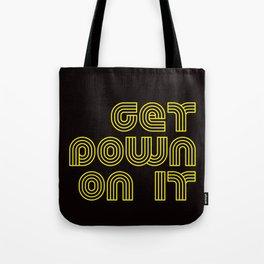 Get Down On It on Black Tote Bag