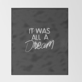 IT WAS ALL A DREAM Throw Blanket