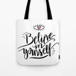 Cute Inspirational and Motivational Quote Believe in Yourself with a Heart Tote Bag