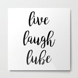 Live Laugh Lube Metal Print