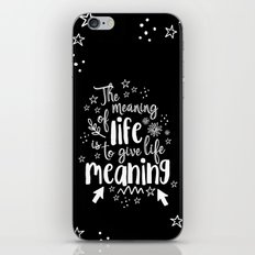 Give Life Meaning iPhone Skin