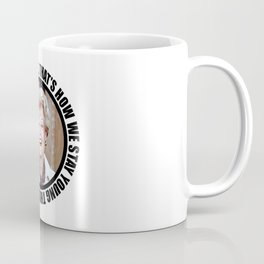 """Nihilistic quotes by Jessica Fletcher: """"That's how we stay young these days: murder and suicide."""" Coffee Mug"""