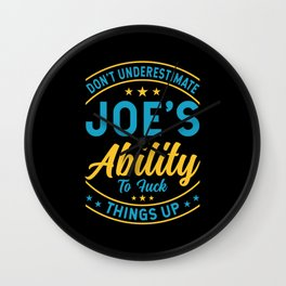 Don't underestimate Joes ability to fuck things up Wall Clock