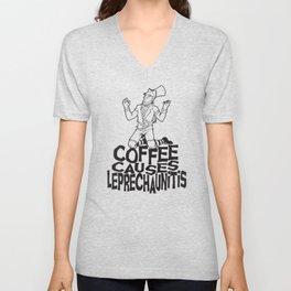 Coffee Causes Leprechaunitis Unisex V-Neck