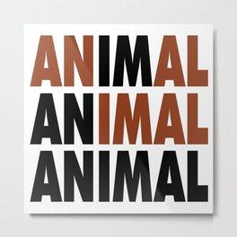i'm an animal Metal Print