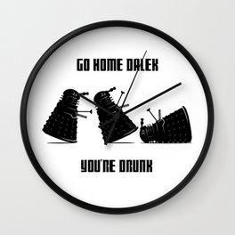 Go Home Dalek You're Drunk Wall Clock