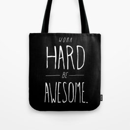 Work Hard Be Awesome Tote Bag