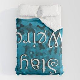 Stay Weird  Comforters