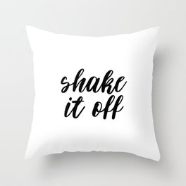 Shake It Off, Funny Quote Throw Pillow