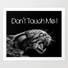DON'T TOUCH ME! Art Print